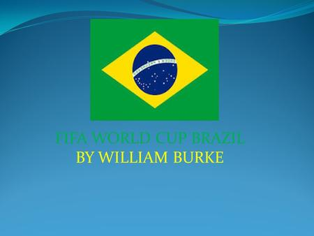 FIFA WORLD CUP BRAZIL BY WILLIAM BURKE. Brazil is the most successful national football team in the history of the FIFA World Cup, with five championships: