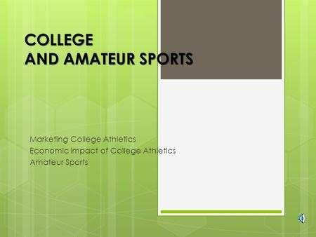 COLLEGE AND AMATEUR SPORTS Marketing College Athletics Economic Impact of College Athletics Amateur Sports.