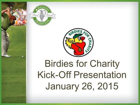 Birdies for Charity Kick-Off Presentation January 26, 2015.