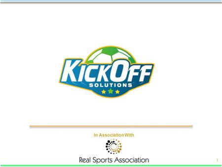 In Association With 1. About KickOff Solutions… 2 KickOff Solutions is a full-service sports marketing company, dedicated to leveraging the ever growing.