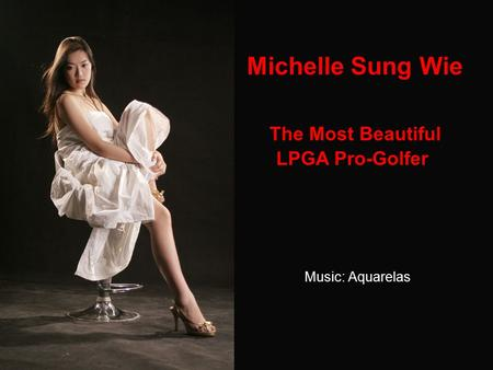 Michelle Sung Wie The Most Beautiful LPGA Pro-Golfer Music: Aquarelas.