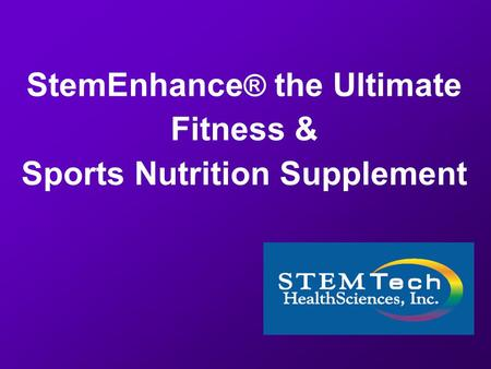 StemEnhance ® the Ultimate Fitness & Sports Nutrition Supplement.
