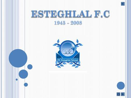 Esteghlal (in Persian, meaning 'Independence') (formerly known as Taj, meaning 'Crown') is a football club in Iran. It is one of the most famous football.
