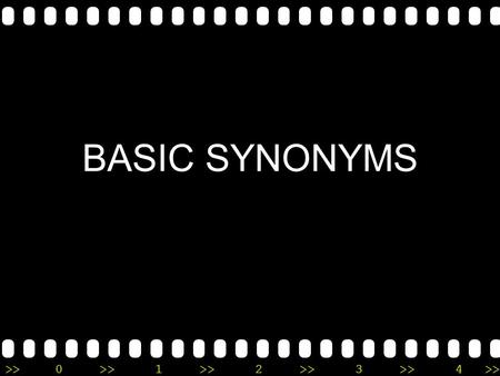 >>0 >>1 >> 2 >> 3 >> 4 >> BASIC SYNONYMS. >>0 >>1 >> 2 >> 3 >> 4 >> Accomplish verb – vykonat, provést, uskutečnit, dosáhnout Synonyms – accomplish, achieve,