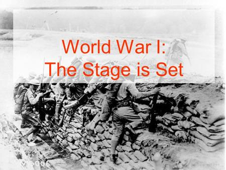 World War I: The Stage is Set. Efforts for Peace By the early 1900s many efforts were underway to end war Europe –1896 Olympic Games in Athens –Creation.