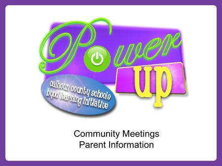 Community Meetings Parent Information. BYOD Defined... Calhoun County Schools defines BYOD as a privately-owned, Internet capable electronic mobile device.