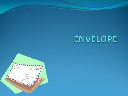All envelopes include the following elements for both the sender and receiver. Name of the individual or company Department or division Company name Street.