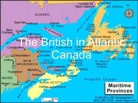 The British in Atlantic Canada. A New Found Land John Cabot (Giovanni Caboto) reached the waters off of Newfoundland in 1497 When he returned to England,