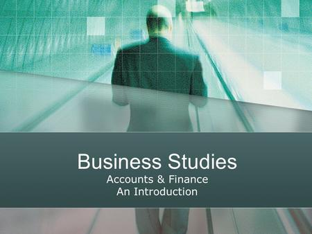Business Studies Accounts & Finance An Introduction.