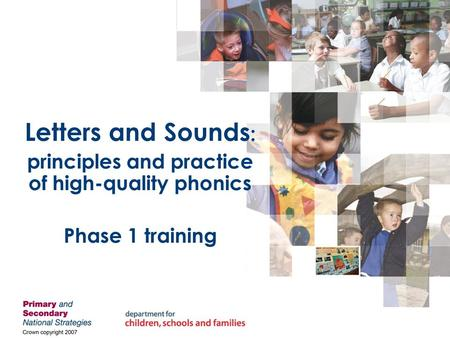 Letters and Sounds : principles and practice of high-quality phonics Phase 1 training.