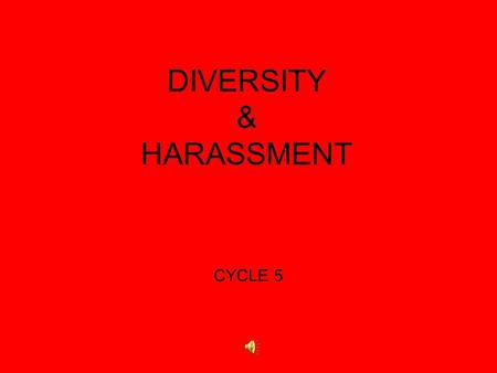 DIVERSITY & HARASSMENT CYCLE 5 Connect the Dots.
