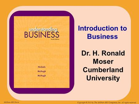 Introduction to Business Dr. H. Ronald Moser Cumberland University