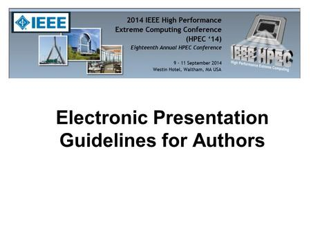 Electronic Presentation Guidelines for Authors 2 About this Presentation Use a good virus checker to make sure this file has not been corrupted View.