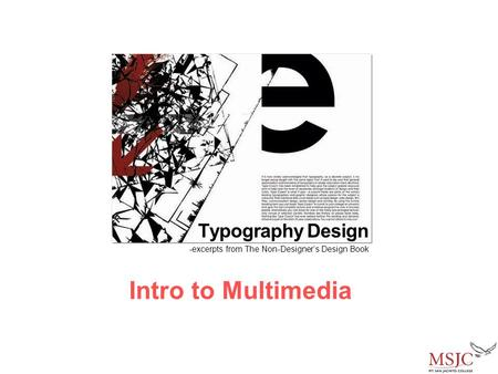 Intro to Multimedia Typography Design -excerpts from The Non-Designer's Design Book.