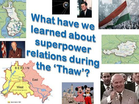 What were superpower relations like during the 'Thaw'? Very good relationship Very bad relationship.