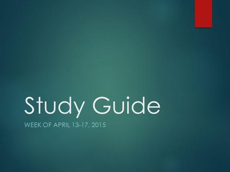 Study Guide WEEK OF APRIL 13-17, 2015. Spelling Words (spell correctly) 1. spoiled 2. coin 3. join 4. joy 5. toy 6. boy 7. appointment 8. annoy 9. build.