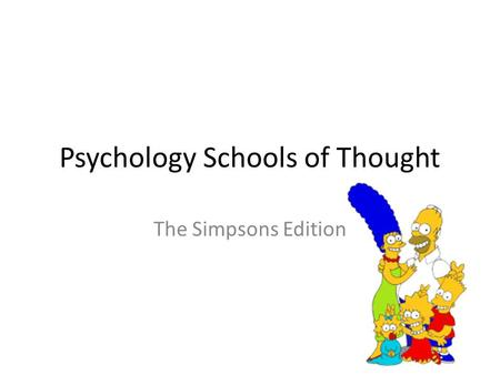 Psychology Schools of Thought The Simpsons Edition.