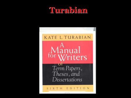 Turabian. One inch margins Right justified Normal indentations Double spaced except – endnotes, footnotes, block quotations, captions, long headings,