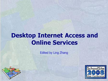 Desktop Internet Access and Online Services Edited by Ling Zhang.