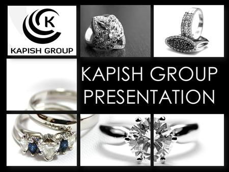KAPISH GROUP PRESENTATION Your Subtitle Goes Here.