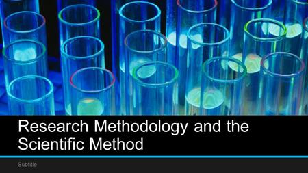 Research Methodology and the Scientific Method