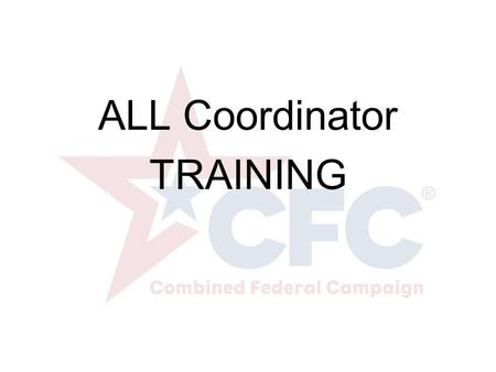 Click to edit Master subtitle style ALL Coordinator TRAINING.