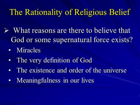 is belief in god rational As long as they don't use such belief as justification for public policy or to  to  have five rational arguments that lead to the conclusion that god.