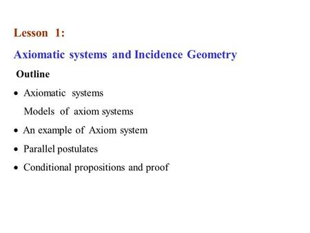Axiomatic systems and Incidence Geometry