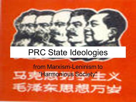 "PRC State Ideologies from Marxism-Leninism to ""Harmonious Society"""