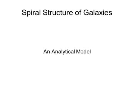 Spiral Structure of Galaxies An Analytical Model.