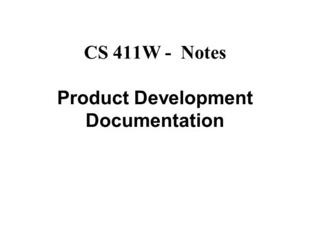 CS 411W - Notes Product Development Documentation.
