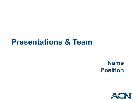 Presentations & Team Name Position. Presentation Types 1-on-1 presentations 3-way meetings Private Business Reception (PBR) Business Opportunity Meeting.
