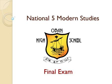 National 5 Modern Studies Final Exam. The paper lasts for I hour 30 minutes There are 60 marks worth of questions The KU questions are worth 60% of the.