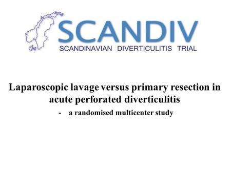 Laparoscopic lavage versus primary resection in acute perforated diverticulitis - a randomised multicenter study.