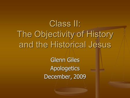 Class II: The Objectivity of History and the Historical Jesus