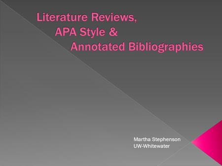 Martha Stephenson UW-Whitewater.  The purpose is to critically analyze a segment of a published body of knowledge.  Provides a summary of previous research.