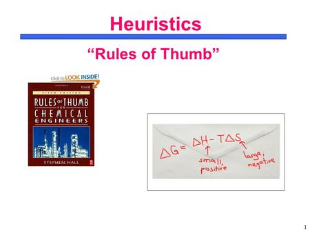 "CBE 465 4/14/2017 Heuristics ""Rules of Thumb""."