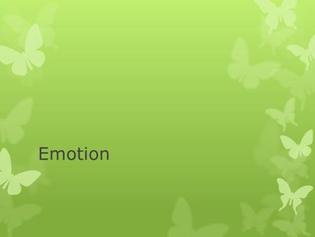 Emotion. Guiding Questions…  How do emotions interfere with how we view the world?  To what extent can we control our emotions?  How closely are reason.