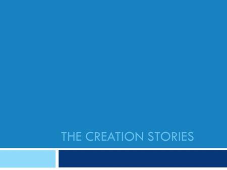 THE CREATION STORIES.  SCV.01 explain the relationship between Scripture and Divine Revelation (CCC §51- 141);  SCV.03 describe the development of oral.