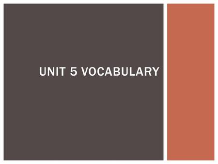 Unit 5 Vocabulary.