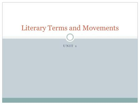 UNIT 1 Literary Terms and Movements. Note-Taking DIRECTIONS Take the lit. notes in your notebook Set up the right page in Cornell/CAT Notes style Left.