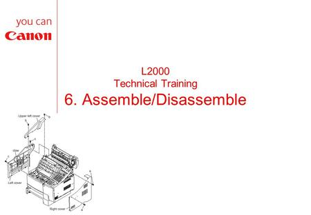 L2000 Technical Training 6. Assemble/Disassemble.