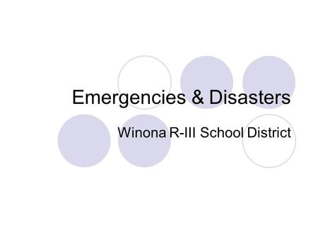 Emergencies & Disasters Winona R-III School District.
