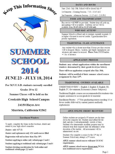 JUNE 23 - JULY 18, 2014 For M.V.U.S.D. students currently enrolled Grades 10 to 12 Summer Classes will be held on the Creekside High School Campus 24150.