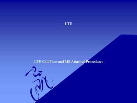 LTE Call Flow and MS Attached Procedures