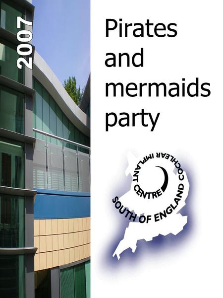 Pirates and mermaids party. You are invited to our summer party – in celebration of our new building and facilities Saturday 1 st September 11:30 am –