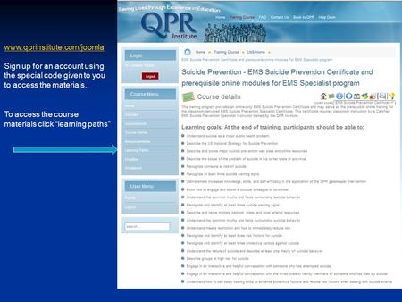 "Www.qprinstitute.com/joomla Sign up for an account using the special code given to you to access the materials. To access the course materials click ""learning."
