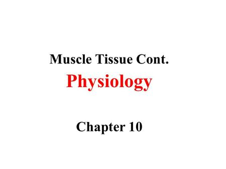 Muscle Tissue Cont. Physiology Chapter 10. Contraction of Skeletal Muscle = The Sliding Filament Mechanism thin and thick filaments slide past each.