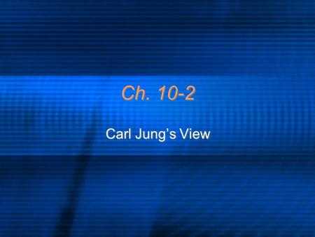 Ch. 10-2 Carl Jung's View. Personal Unconscious In Jung's theory of personality, one of the two levels of unconscious; it contains the individuals repressed.
