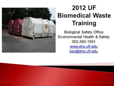 Biological Safety Office Environmental Health & Safety 352-392-1591
